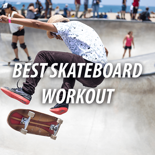 skateboarding workouts