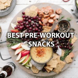 best pre-workout snacks