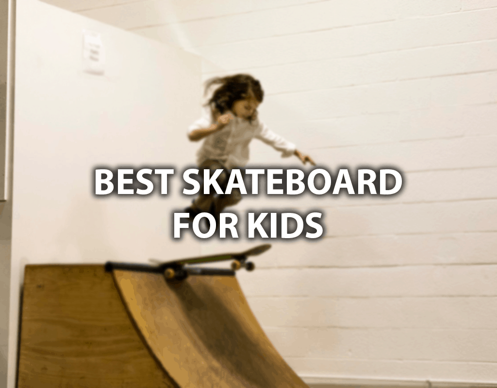 best skateboard for kids